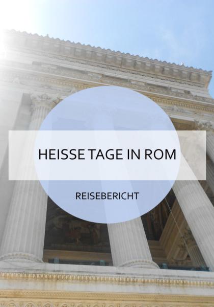 Wenn man im Hochsommer nach Rom reist, kann es sein, dass man in einer wirklich heißen Stadt unterwegs ist. #SommerinRom #Rom #italien #citytrip #städtetrip #sommer #hitze #heiß #kurztrip #reise #reiseblog #bericht
