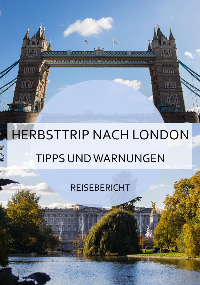 Auch im Herbst ist London unglaublich schön. Was man auf alle erleben sollte, und wobei man vorsichtig sein muss, liest du hier. #london #herbst #kurztrip #städtetrip #citytrip #kurzurlaub #reisen #warnung #tipps #reiseblog #bericht #tippsfürlondon