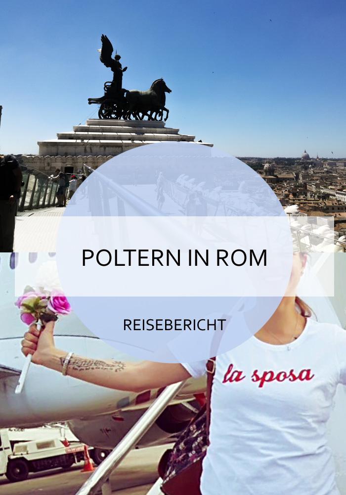 Ein Polterabend in Rom ist ein besonderes Erlebnis. Sightseeing, gutes Essen und viel Spaß inklusive! #rom #italien #poltern #polterabend #junggesellinnenabschied #hochzeit #polterideen #woanders #spaß #reiseblog #bericht