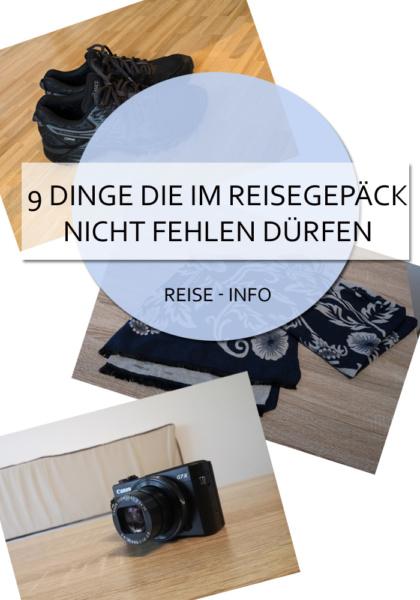 9 Dinge, die im Reisegepäck nicht fehlen dürfen. Was macht sich immer gut unterwegs im Koffer? #reisegepäck #packliste #koffer #rucksack #reiseblog #reisen