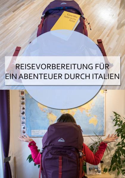 Reisevorbereitung für ein Abenteuer durch Italien - 8 Wochen backpacken entlang der Route von Goethes Italienischer Reise #italien #backpack #backpacken #goethe #italienischereise #aufgoethesspuren #abenteuer #reiseblog #rucksack