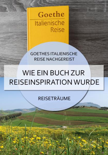 Goethes italienische Reise nachgereist: Wie ein Buch zur Reiseinspiration wurde #goethe #italienischereise #reiseinspiration #goetheinitalien #buch #inspiration #reiseblog #italien