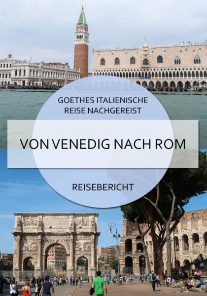 Goethes italienische Reise nachgereist: von Venedig nach Rom #venedig #ferrara #cento #bologna #florenz #arezzo #perugia #assisi #spoleto #rom #reisen #goethe #italienischereise #italien #zugreise #reiseblog