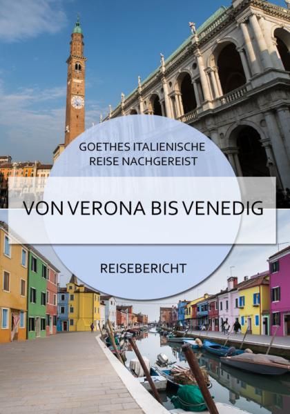 Auf der zweiten Etappe meiner Goethe - Italienreise führte mich von Verona über Vicenza und Padua nach Venedig #goethe #goetheitalienischereise #aufgoethesspuren #venedig #vicenza #verona #padua #soave #thiene #burano #murano #lidovenedig #veneto