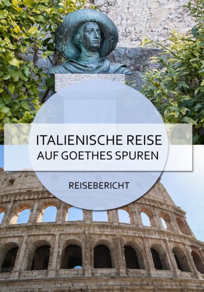 Italienische Reise - Auf Goethes Spuren