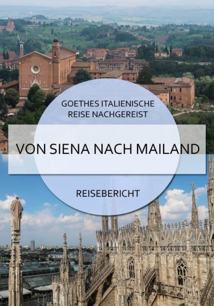 Goethes italienische Reise nachgereist: von Siena nach Mailand #goethe #italienischereise #italien #norditalien #siena #bologna #parma #modena #piacenza #mailand #blog #reisen