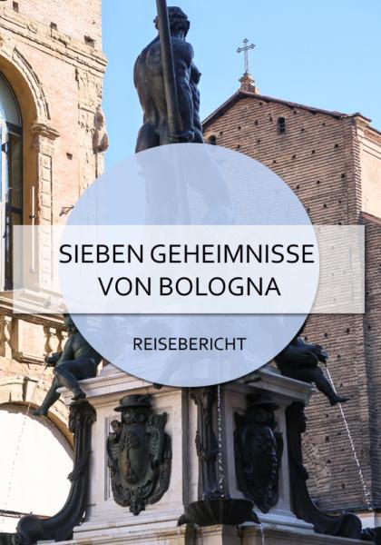 Die sieben Geheimnisse von Bologna - auf der Suche nach versteckten Details #bologna #italien #emiliaromagna #geheimnisse #geheimtipps #details #information #blog #reisen