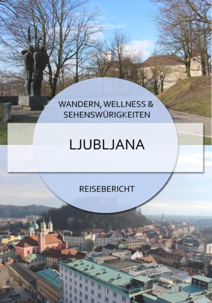 Wandern, Wellness und Sehenswürdigkeiten in Ljubljana #slowenien #ljubljana #sehenswürdigkeiten #citytrip #hauptstadt #ljubljanatipps
