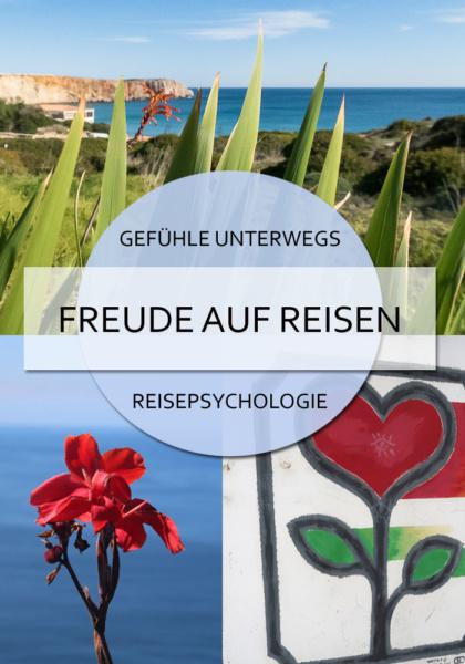 Gefühle unterwegs - Freude auf Reisen #psychologie #reisepsychologie #freude #gefühle #emotionen #reisewirkung #feeling