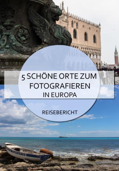 Fünf schöne Orte zum Fotografieren in Europa #fotografie #reisefotografie #europa #fotospots #fotolocation #blog #reisen #ortezumfotografieren