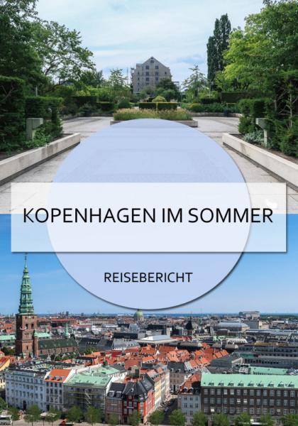 Städtereise nach Kopenhagen im Sommer #kopenhagen #dänemark #städtetrip #städtereise #sommer #reisen #tipps