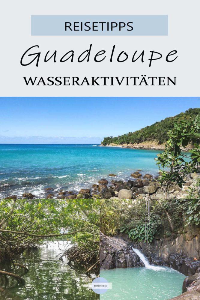 Guadeloupe - Urlaub: die Insel der schönen Wasser - Tipps für Wasseraktivitäten auf der Karibikinsel #karibik #action #outdoor #aktivitäten #guadeloupe #antillen #wastun #reistetipps