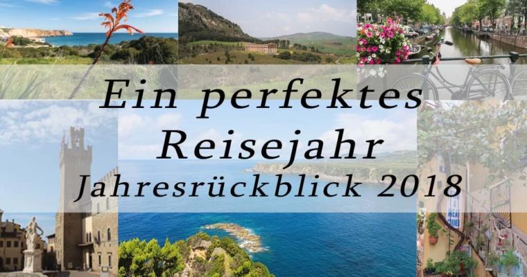 Ein perfektes Reisejahr – Jahresrückblick 2018