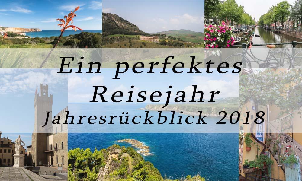 Ein perfektes Reisejahr - Jahresrückblick 2018