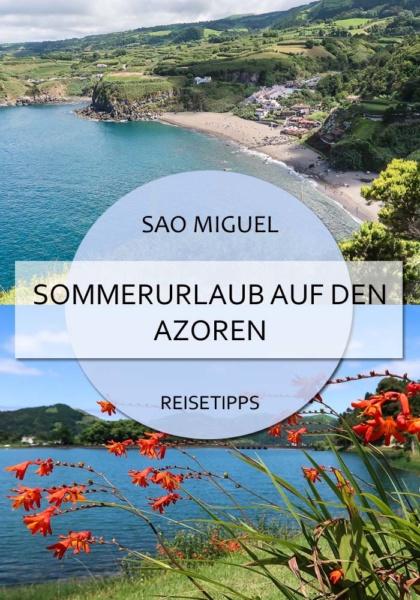 Die beste Reisezeit für die Azoren - Sommerurlaub auf Sao Miguel #azoren #saomiguel #sommer #urlaub #abenteuer #reisen #portugal #insel #atlantik