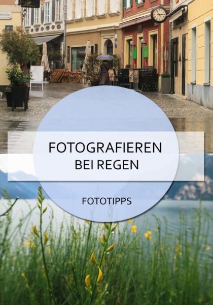 Fotografieren bei Regen auf Reisen #fototipps #fotoideen #regen #regenwetter #regenfotos #regenbilder #schlechtwetterfoto #reisefotos