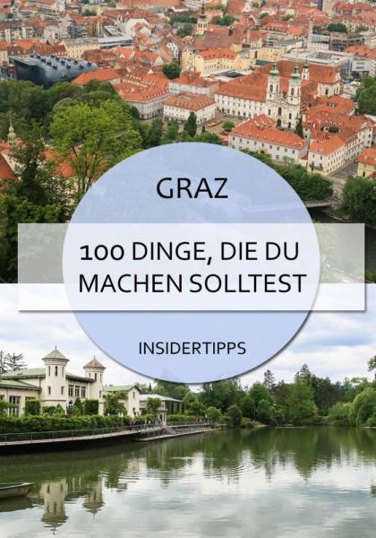 100 Dinge, die du in Graz gemacht haben musst #graz #steiermark #österreich #städtereise #kultur #cityofdesign #100dinge #insidertipps