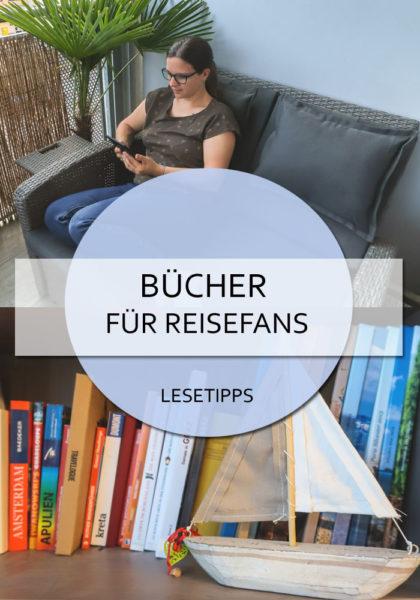 Bücher für Reisefans - Lesen und Fernweh stillen